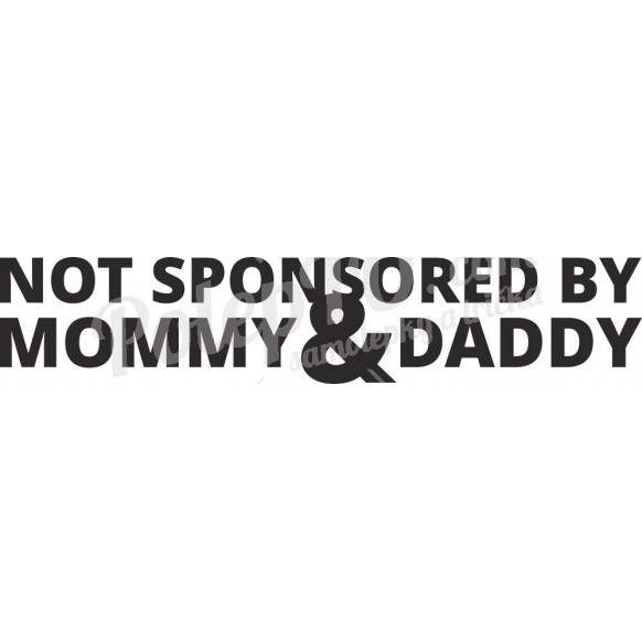 Not sponsored by mommy & daddy