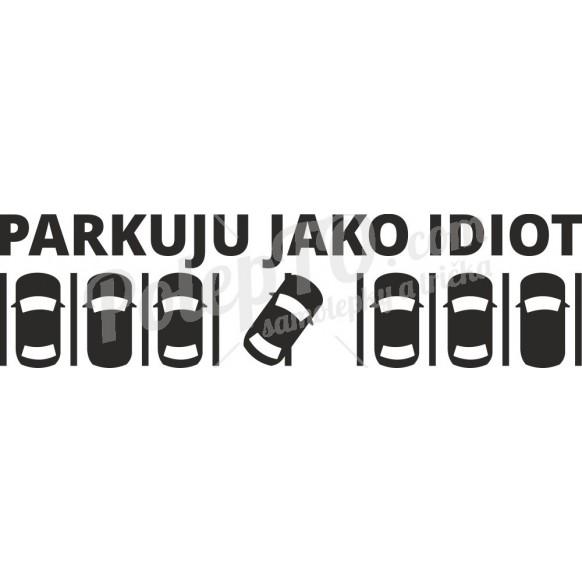 Parkuju jako idiot