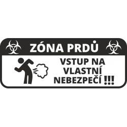 Zóna prdů, vstup na vlastní nebezpečí !!!