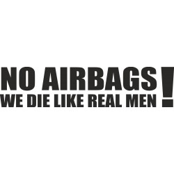 No airbags we die like real men!