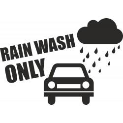 Rain wash only