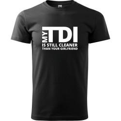 Tričko My TDI is still cleaner than your girlfriend