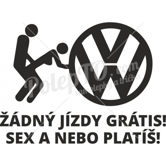 VW Žádný jízdy grátis! Sex a nebo platíš!