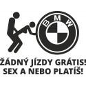 BMW Žádný jízdy grátis! Sex a nebo platíš!