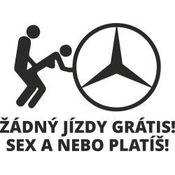 Mercedes Žádný jízdy grátis! Sex a nebo platíš!