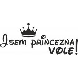 Jsem princezna vole!