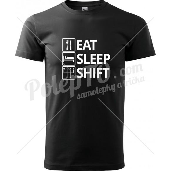 Tričko Eat sleep shift verze 2