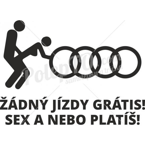 Audi Žádný jízdy grátis! Sex a nebo platíš!